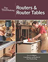 Routers & Router Tables (Fine Woodworking)