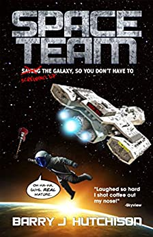 Space Team: A Funny Sci-fi Space Adventure by [Hutchison, Barry J.]