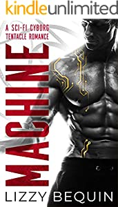 Machine: A Sci-Fi Cyborg Tentacle Romance (English Edition)