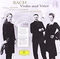 Bach: Violin & Voice by Hilary Hahn (2010-01-12)