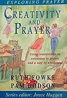 Creativity and Prayer (Exploring prayer series)
