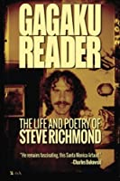 Gagaku: The Life and Poetry of Steve Richmond