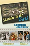 Sunshine in the Dark: Florida in the Movies