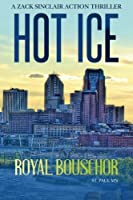 Hot Ice (Zack Sinclair Thrillers)
