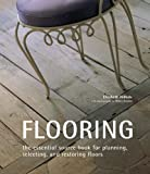 Flooring: The Essential Source Book for Planning, Selecting And Restoring Floors 画像