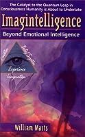 Imagintelligence: Beyond Emotional Intelligence