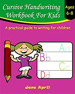 Cursive Handwriting Workbook For Kids: Ages 6-8 by [April, Jane]
