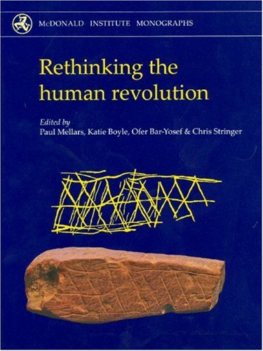Download Rethinking the Human Revolution: New Behavioural and Biological Perspectives on the Origin and Dispersal of Modern Humans (McDonald Institute Monographs) 1902937465