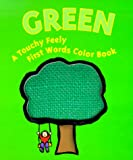 Green: A Touchy Feely First Words Color Book