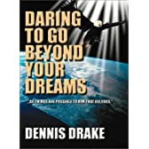 Daring to Go Beyond Your Dreams