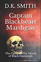 Captain Blackheart Mardigan: The Curse Of The Island Of Black Diamonds