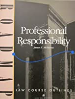 Professional Responsibility (Roadmap Law Course Outlines.)