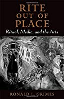 Rite out of Place: Ritual Media and the Arts【洋書】 [並行輸入品]