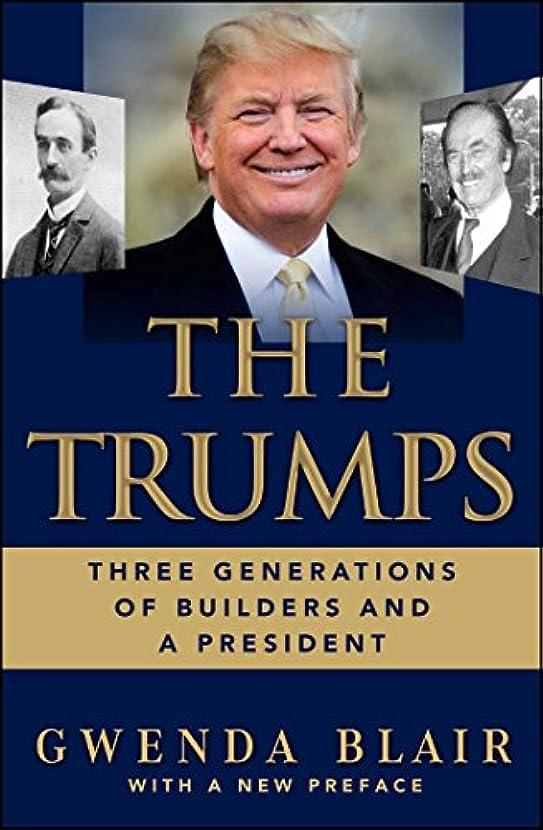 したがって舗装するラップトップThe Trumps: Three Generations of Builders and a Presidential Candidate (English Edition)