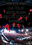 東方神起 LIVE TOUR 〜Begin Again〜 Special Edition in NISSAN STADIUM