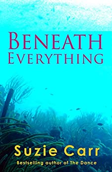 Beneath Everything by [Carr, Suzie]