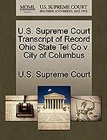 U.S. Supreme Court Transcript of Record Ohio State Tel Co V. City of Columbus