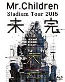 Mr.Children Stadium Tour 2015 未完[Blu-ray/ブルーレイ]