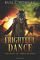 The Frightful Dance (The King of Three Bloods)