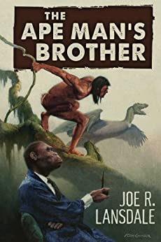The Ape Man's Brother by [Lansdale, Joe R.]