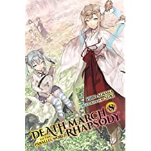 Death March to the Parallel World Rhapsody, Vol. 8 (light novel) (Death March to the Parallel World Rhapsody (light novel))