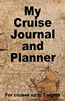 My Cruise Journal and Planner: A quality handbag sized paperback book to help plan your perfect cruise for up to 7 nights - design 2