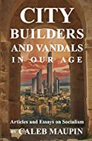 City Builders And Vandals In Our Age
