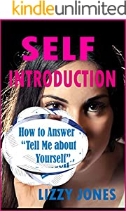 """SELF INTRODUCTION: How to Answer """"Tell Me about Yourself"""" (English Edition)"""
