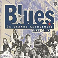 Blues La Grande Anthologie 1925-62