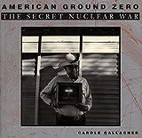 American Ground Zero: The Secret Nuclear War 画像