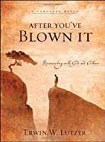After You've Blown It: Reconnecting with God and Others (LifeChange Books)