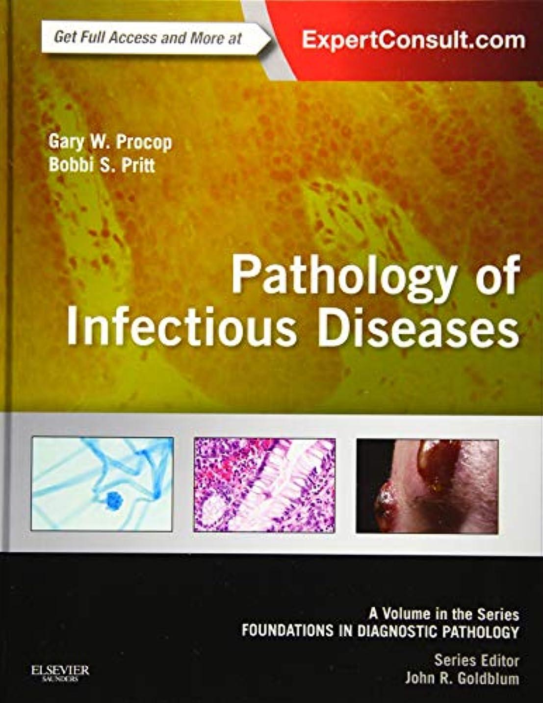 バスルーム食い違い群集Pathology of Infectious Diseases: A Volume in the Series: Foundations in Diagnostic Pathology, 1e