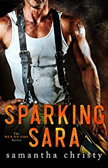 Sparking Sara (The Men on Fire Series) by [Christy, Samantha]