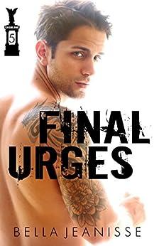 Final Urges: A Gasoline Novella Finale by [Jeanisse, Bella]