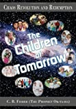 Chaos Revolution and Redemption: The Children of Tomorrow