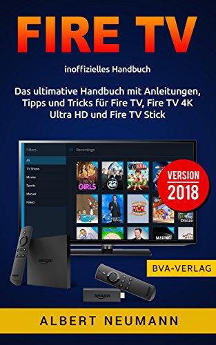 FIRE TV: Das ultimative Handbuch mit Anleitungen, ...