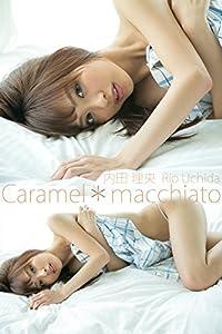 内田理央 Caramel*macchiato