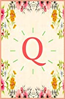 Q: Monogram Initial Q Notebook for Women, Girls and School, Pink Floral 6 x 9 In