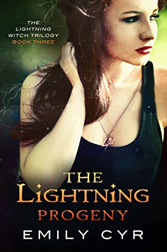 The Lightning Progeny (The Lightning Witch Trilogy Book 3) by [Cyr, Emily]