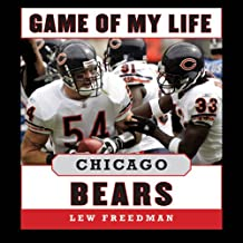 Game of My Life: Chicago Bears: Memorable Stories of Bears Football