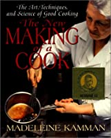 The New Making of a Cook: The Art, Techniques, and Science of Good Cooking