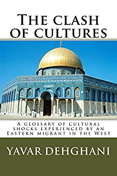 The clash of cultures by [Dehghani, Yavar]