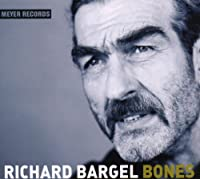 BARGEL, RICHARD - BONES (1 CD)