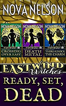 Ready, Set, Dead: Eastwind Witches Cozy Mysteries Books 1-3 by [Nelson, Nova]