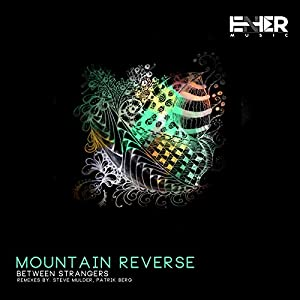 Mountain Reverse (Patrik Berg Remix)