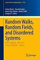 Random Walks, Random Fields, and Disordered Systems (Lecture Notes in Mathematics)