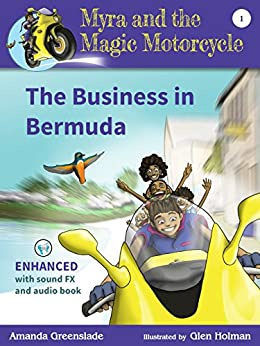 Myra and the Magic Motorcycle Book 1: The Business in Bermuda: Enhanced Audio Book by [Greenslade, Amanda]