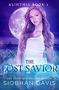 The Lost Savior: A Reverse Harem Paranormal Romance (Alinthia Book 1) by [Davis, Siobhan]