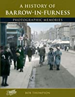 A History of Barrow-in-Furness (History and Celebration)