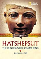 World History Biographies: Hatshepsut: The Girl Who Became a Great Pharaoh (National Geographic World History Biographies)